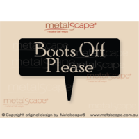 "Garden Sign - ""Boots Off Please""On spike"